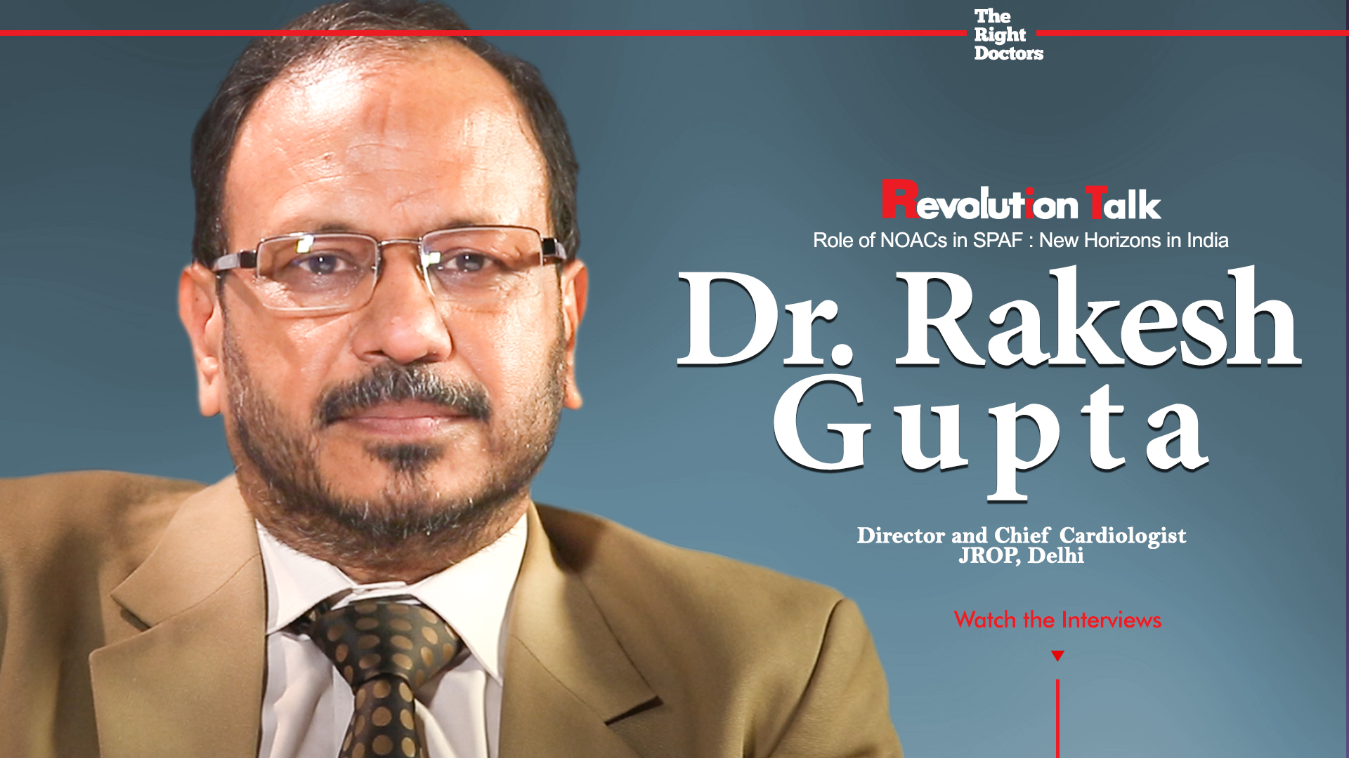 Dr. Rakesh Gupta, Director and Chief Cardiologist, JROP, Delhi,