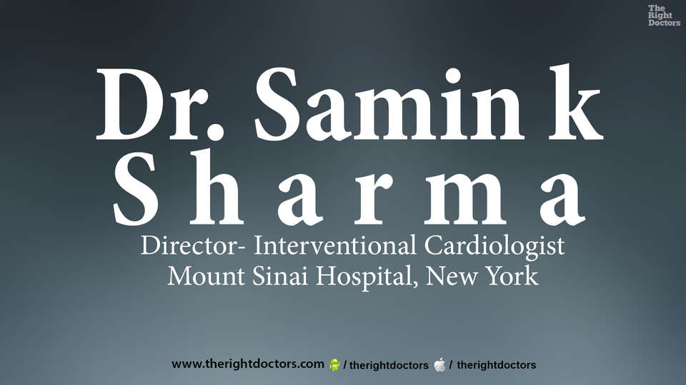 Dr.Samin k Sharma,Director- Interventional Cardiologist,Mount Sinai Hospital,New York