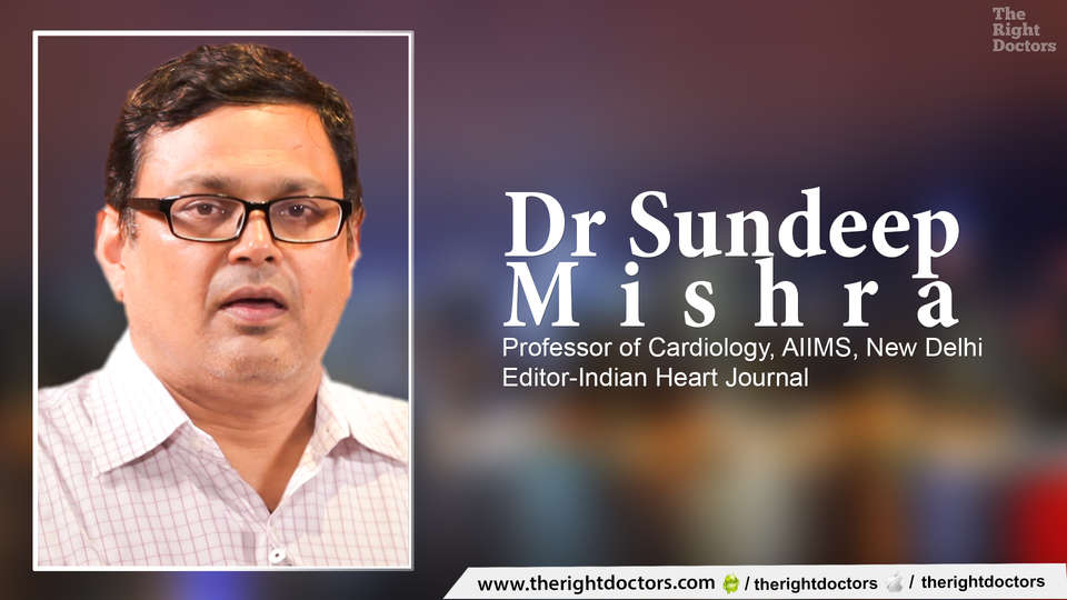 Dr.SundeepMishra,Professor of Cardiology,AIIMS,New Delhi,Intervention