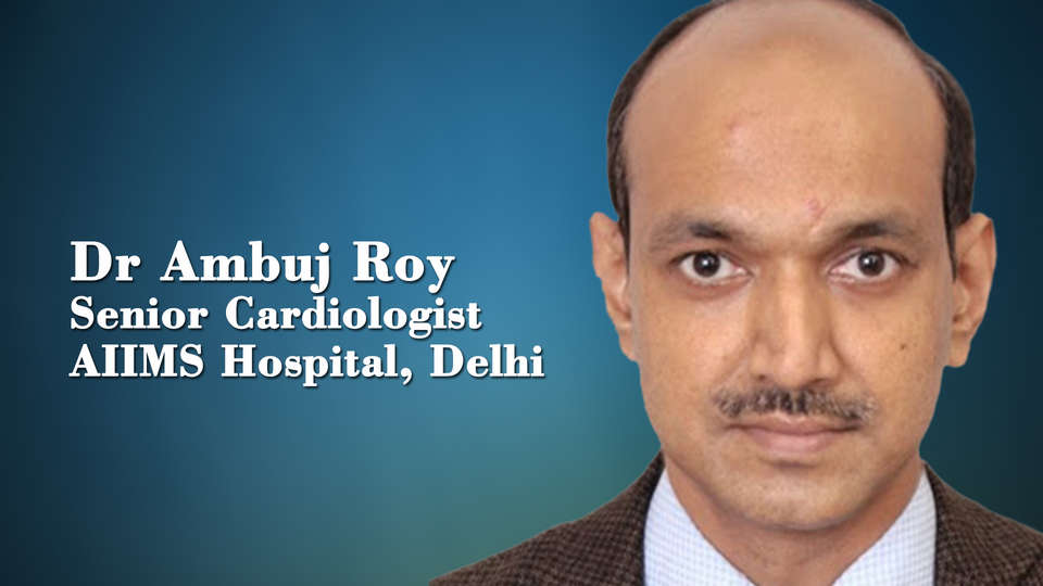 Dr.Ambuj Roy,Senior Cardiologist,AIIMS Hospital,Delhi,Physical inactivity: an important risk factor for CVD  among Indians