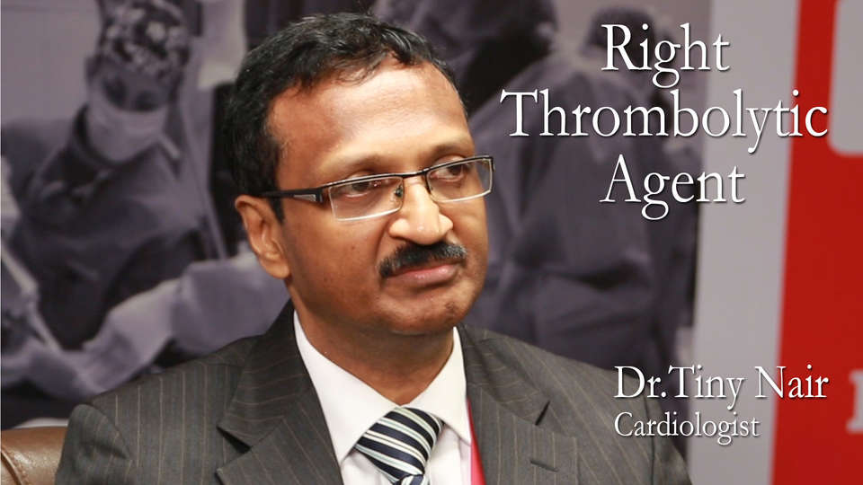 Dr Tiny Nair|Cardiologist|Right Thrombolytic Agent|TheRightDoctors.Com