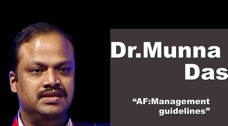 Dr. Munna Das Leading Cardiologists West Bank Narayana Heart Centre Howrah & Rabindranath Tagore International Institute of Cardiac Sciences Kolkata on TheRightDoctors.Com An Overview on AF management guidelines