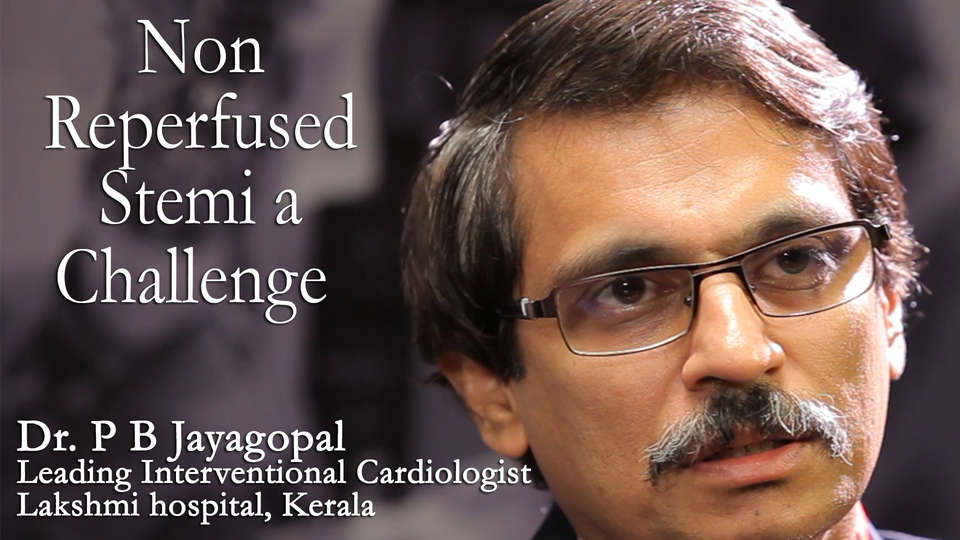 Dr. PB Jayagopal Leading Interventional Cardiologist Lakshmi hospital, Kerala on TheRightDoctors.Com An Analysis on Non Reperfused Stemi a Challenge