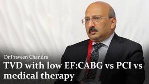 Dr Praveen Chandra Leading Interventional Cardiologist Medanta Medicity Hospital Gurgaon on TheRightDoctors.com An Analysis on TVD with Low Ef CABG vs PCI Vs Medical Therapy