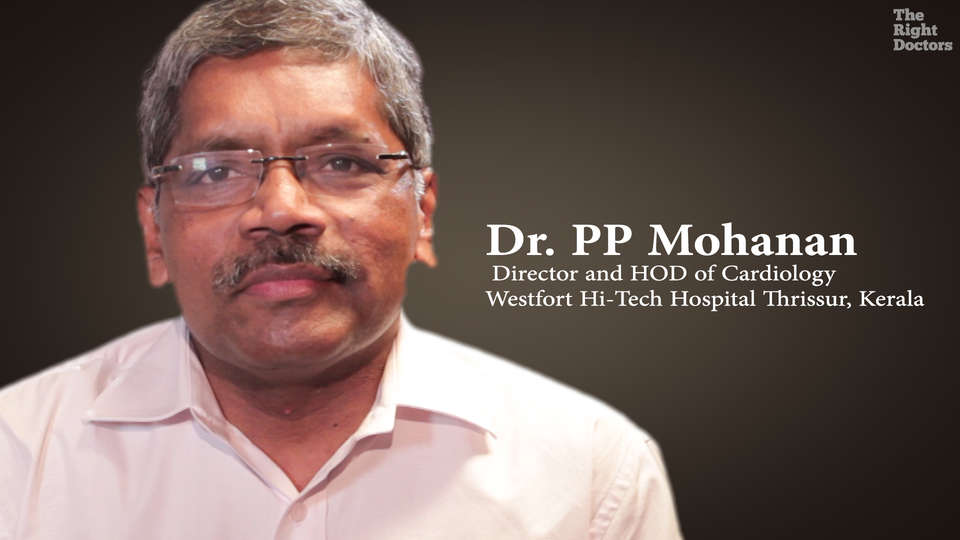 Dr P P Mohanan, Director &  HOD of Cardiology at Westfort Hitech Hospital, Kerala on STEMI in India