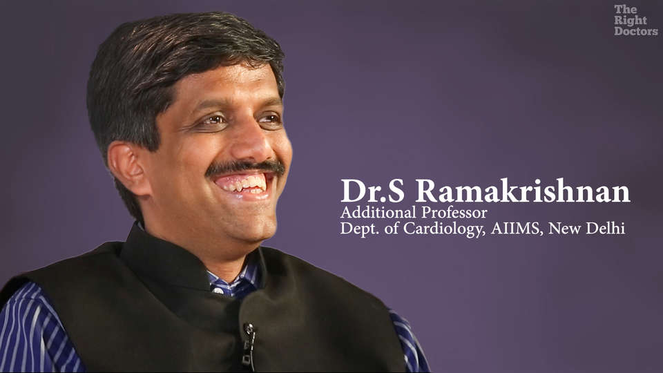 Dr. S RamaKrishnan, Additional Professor, Dept. of Cardiology, AIIMS, New Delhi
