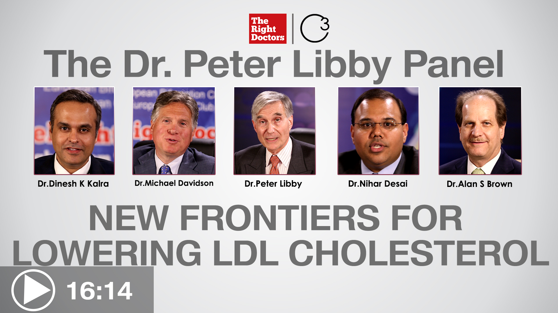 Dr.Peter Libby, Dr. Dinesh K. Kalra, Dr.Nihar Desai, Dr.Alan S.Brown, Dr.Michael H Davidson, New Frontiers for  Lowering LDL Cholesterol