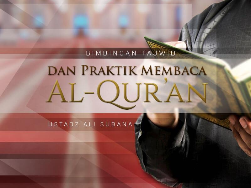 Download Bimbingan Tajwid dan Praktik Membaca Al-Qur'an (Ustadz Ali Subana)