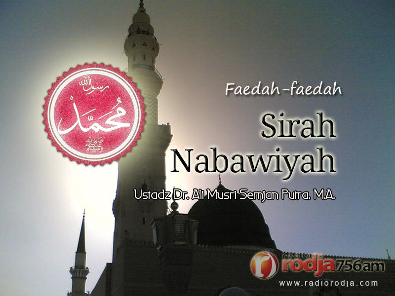 Download Ceramah Agama Islam: Faedah-faedah Sirah Nabawiyah - Ustadz Dr. Ali Musri Semjan Putra, M.A.