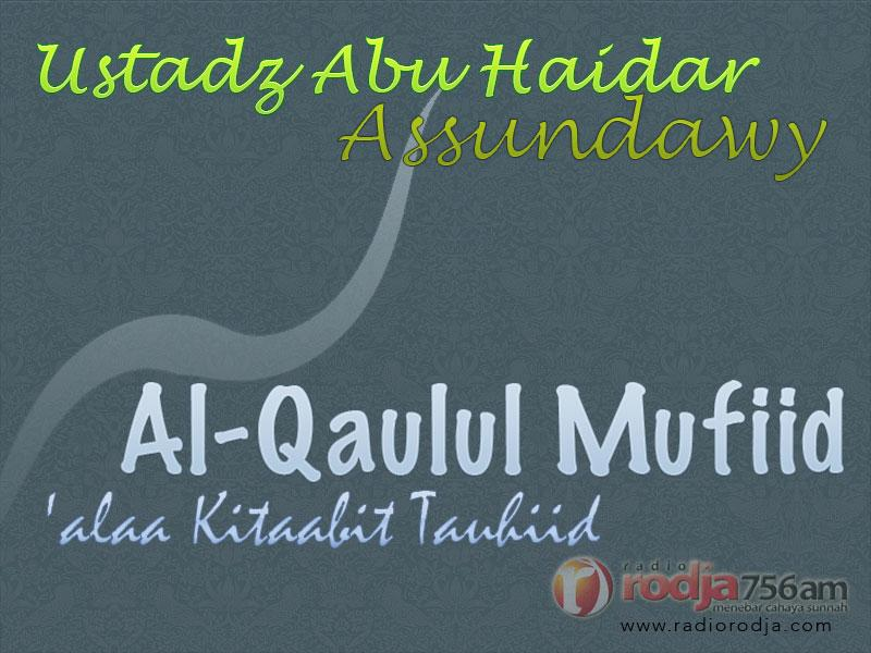 Download Ceramah Agama Islam: Kajian Kitab Al-Qaulul Mufid (Ustadz Abu Haidar Assundawy)