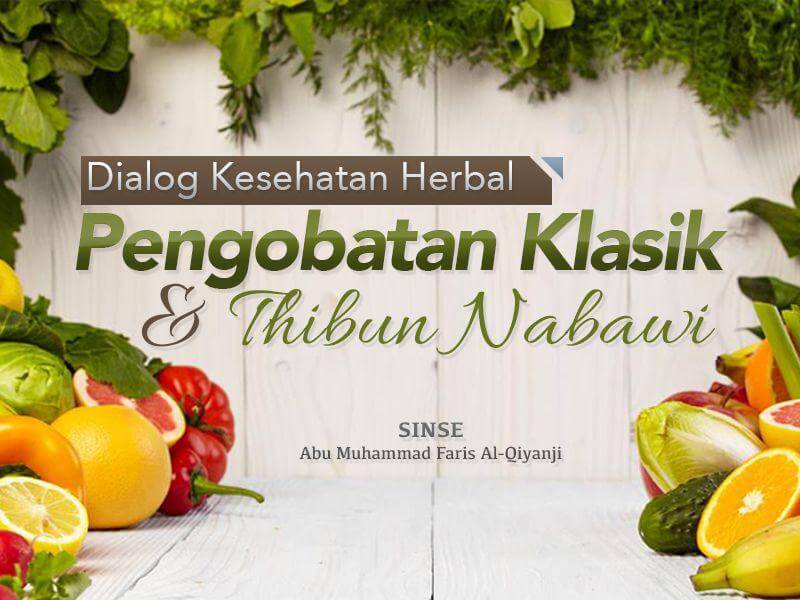 Download Dialog Kesehatan Herbal – Sinse Abu Muhammad Faris Al-Qiyanji