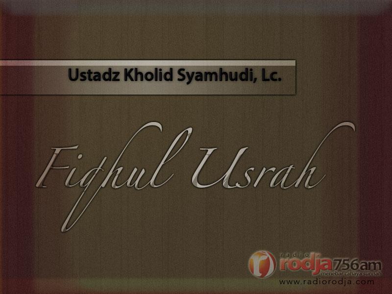 Download Kajian Fiqhul Usrah - Ustadz Kholid Syamhudi