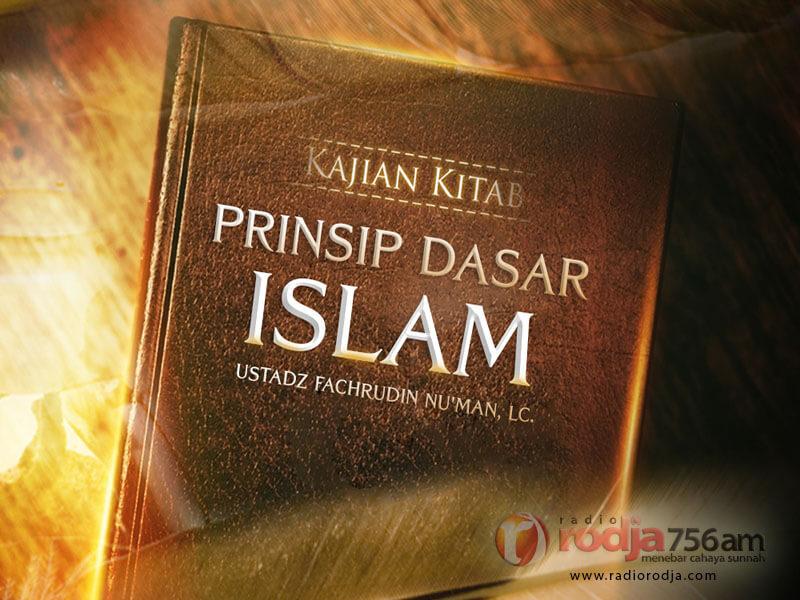 Download Kajian Kitab: Prinsip Dasar Islam (Ustadz Fachrudin Nu'man, Lc.)