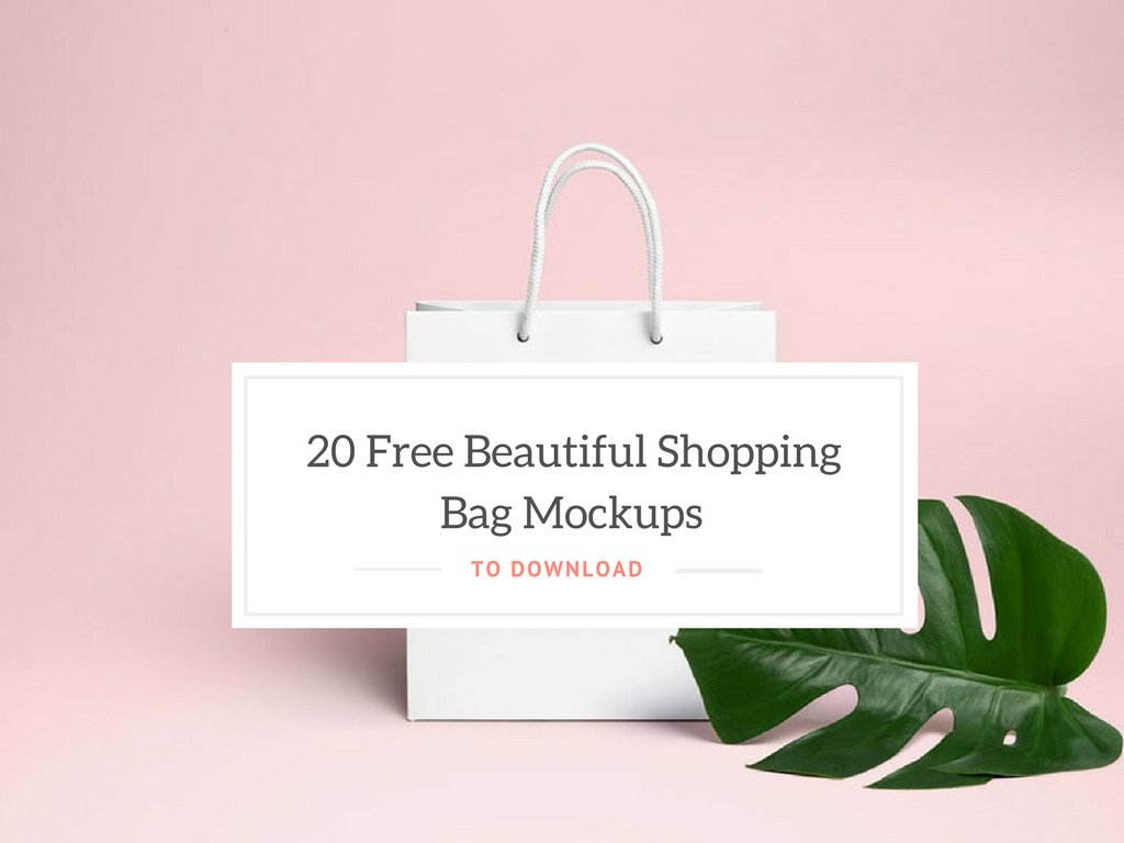 20 Free Beautiful Shopping Bag Mockups To Download