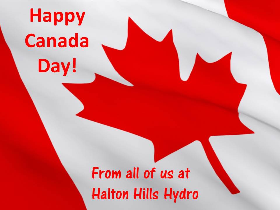 Canadian Flag. Happy Canada Day! From all of us at Halton Hills Hydro