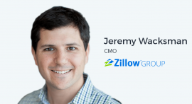 Jeremy Wacksman, CMO of Zillow Group on Understanding Your Multiple User Personas