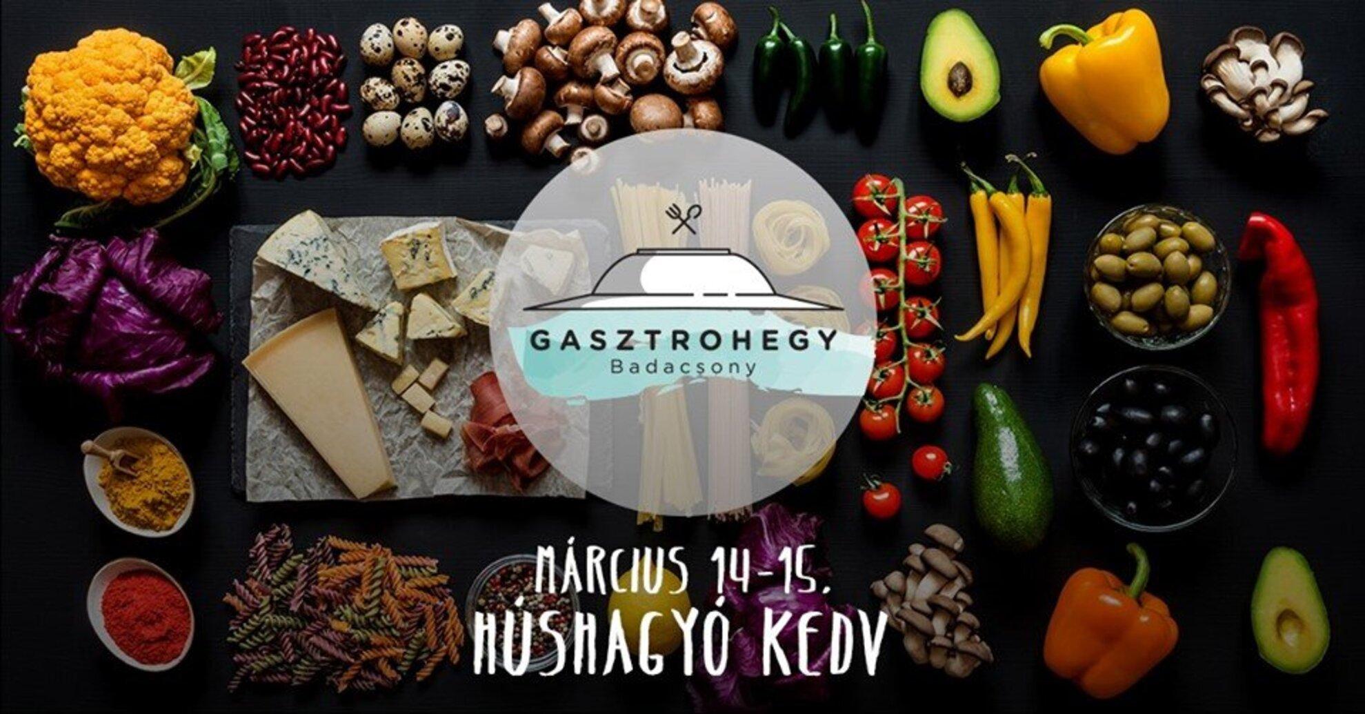 Gasztrohegy 13 – Húshagyó kedv: Zöldségek és sajtok hétvégéje