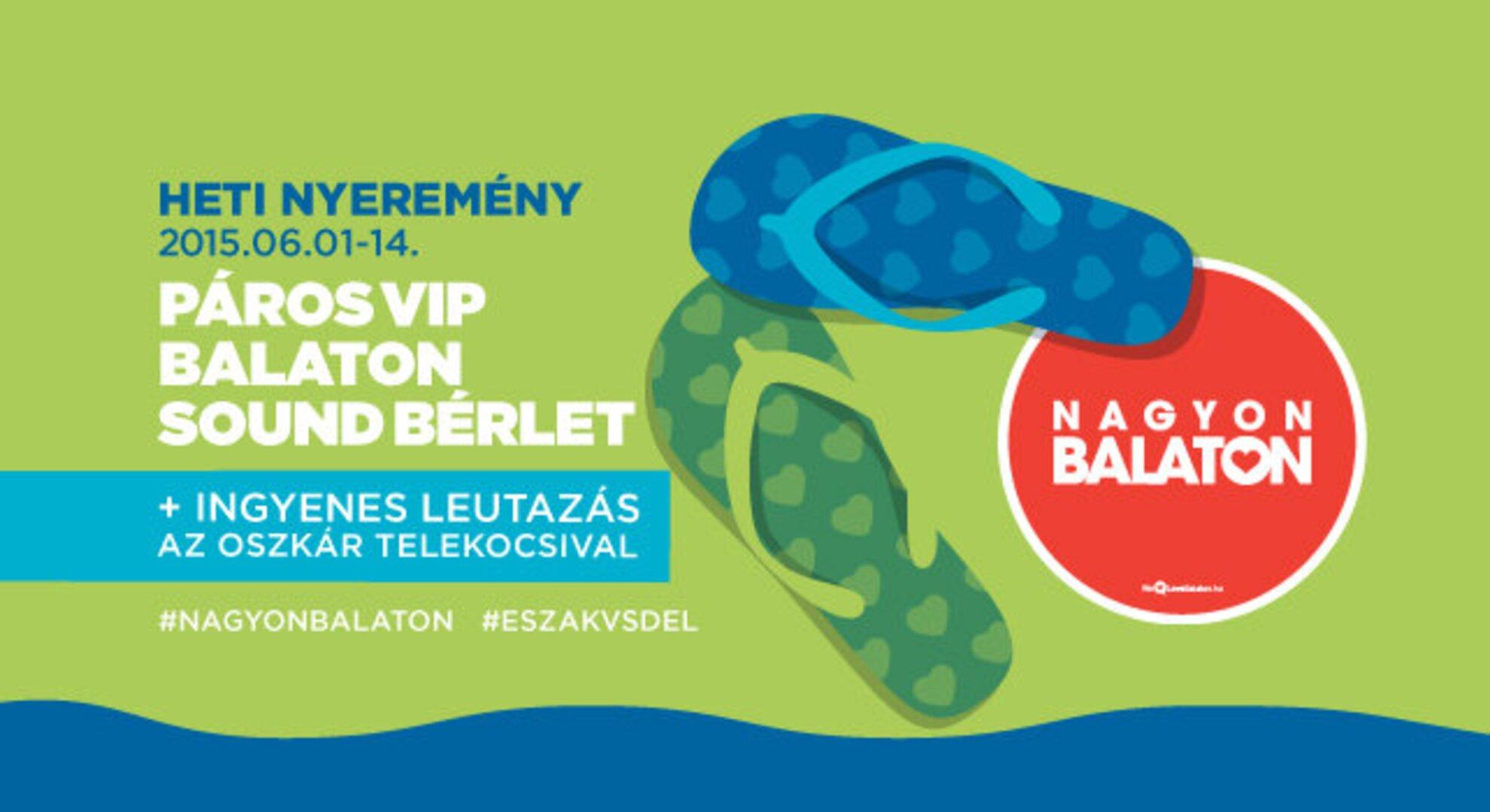 NYERJ PÁROS VIP BALATON SOUND BÉRLETET!