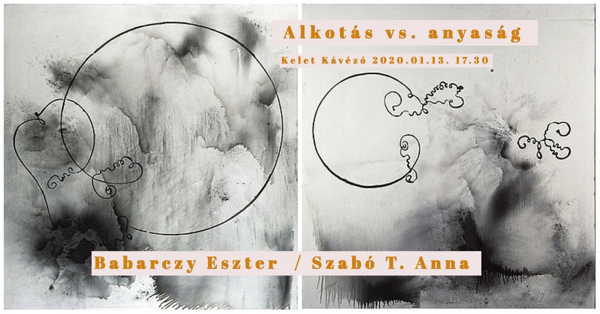Babarczy Eszter / Szabó T. Anna – Alkotás vs. anyaság