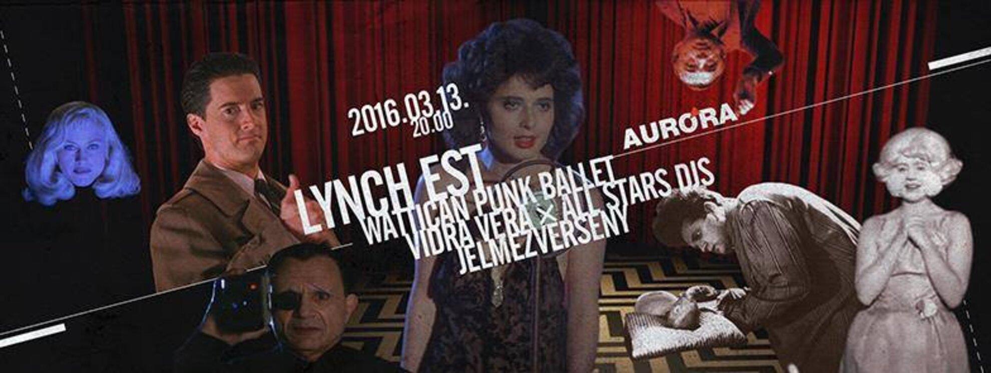 Lynch Est / Wattican Punk Ballet x Vidra Vera dj set