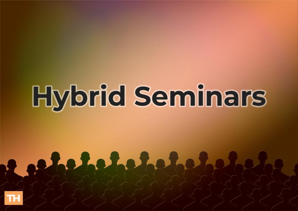 Hybrid Seminars Are the Best of Both Worlds