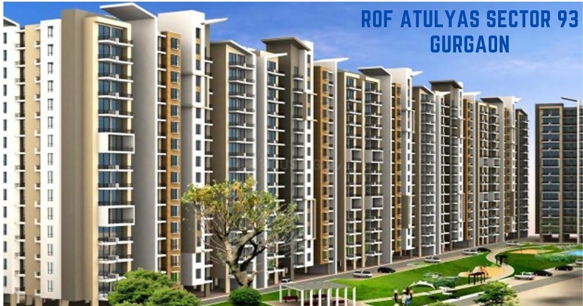 ROF Atulyas sector 93 Gurgaon Full Detail - That You Need to Know before Booking Your Possession