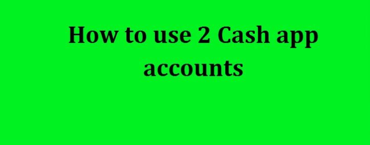 How To Use 2 Cash App Accounts   (860) 509-4193 Cash App Two Accounts