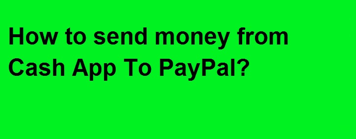 How to send money from Cash App To PayPal account