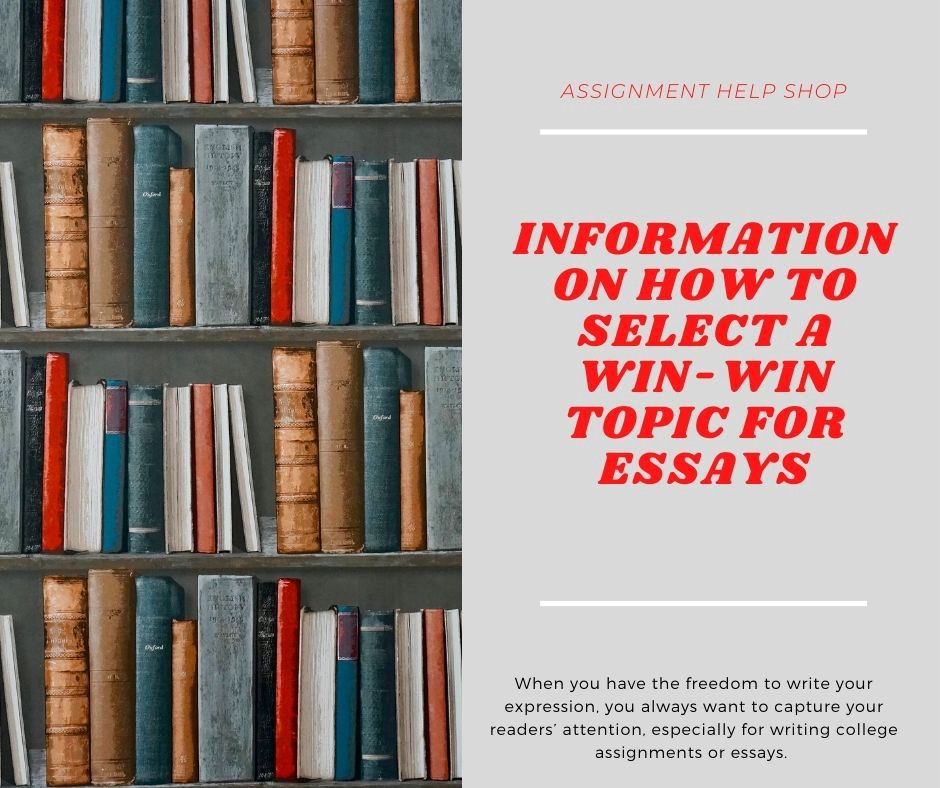 Information On How To Select A Win-Win Topic For Essays | by ricky sam | Apr, 2021 | Medium