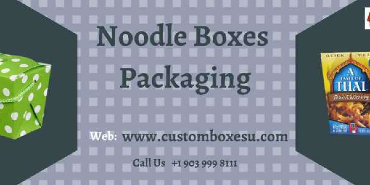 Custom Noodle Boxes Packaging at Cheap Rate in USA