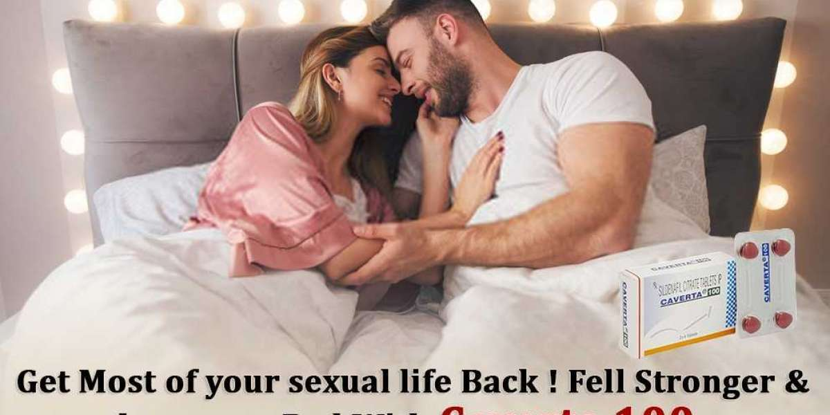 Have Stronger Closeness and erection With Caverta 100mg pills