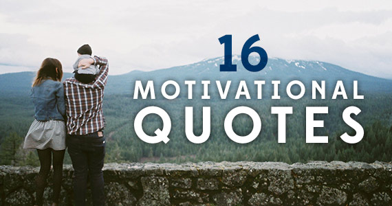 16 Motivational Quotes That Will Make You Feel Invincible