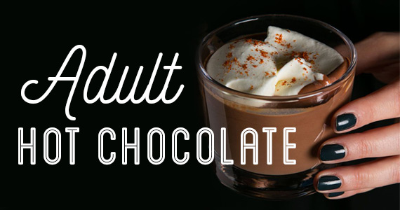 Adultify Your Hot Chocolate
