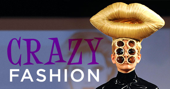 You Won't Believe This Crazy Fashion