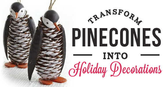 Ways to Transform Pinecones Into Holiday Decorations