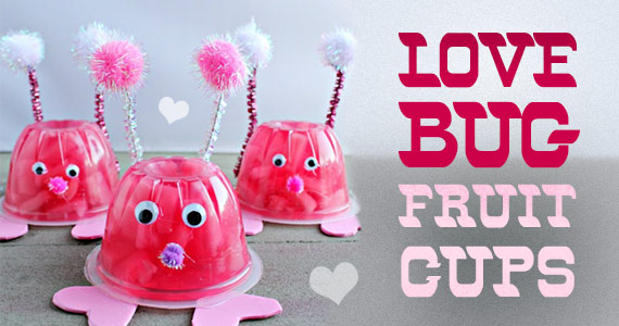 Celebrate Valentines Day With Love Bug Fruit Cups