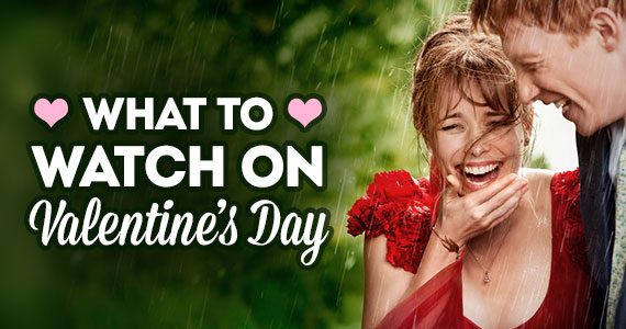 What To Watch on Valentine's Day