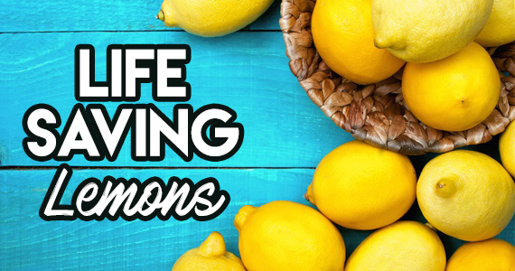 Lemons Could Save Your Life!