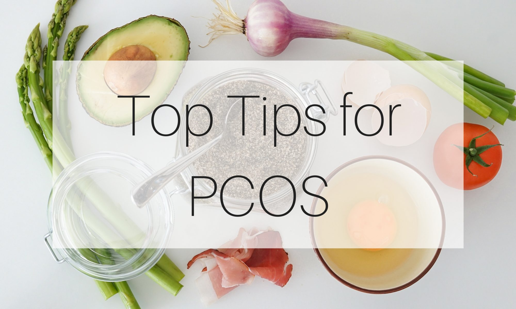 Top Tips for PCOS
