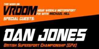 Vroom – Your Motorsport Fix, Episode 10 – Dan Jones, Will Tregurtha