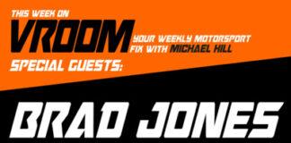 Vroom – Your Motorsport Fix, Episode 5 – Brad Jones, Jules Cluzel