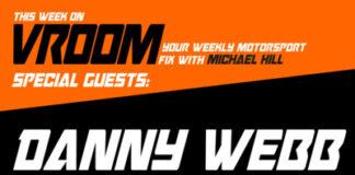 Vroom – Your Motorsport Fix, Episode 1 – Danny Webb, Trevor Standish