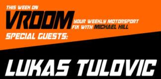 Vroom – Your Motorsport Fix, Episode 3 – Lukas Tulovic, Paul Carruthers