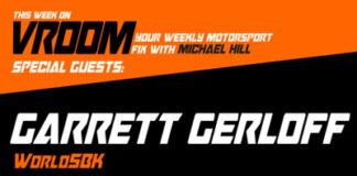 Vroom Your Motorsport Fix Episode 18 Garrett Gerloff Loris Cresson 01