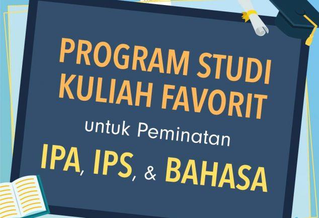 Program Studi Kuliah Favorit untuk Peminatan IPA, IPS, dan Bahasa 1