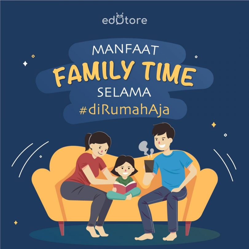 Manfaat Family Time Selama #diRumahAja 1