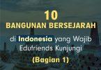 10 Bangunan Sejarah Indonesia yang Wajib Edufriends Kunjungi (Bagian 1) 10