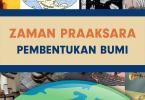 Sejarah Pembentukan Bumi Zaman Praaksara 4