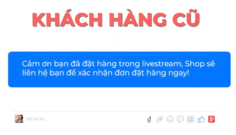 Sử dụng livestream chatbot giúp ghi nhận khách hàng cũ đã từng để lại thông tin
