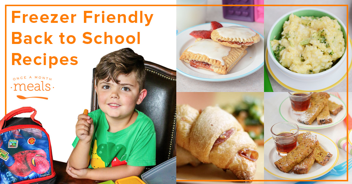 Freezer friendly back to school recipes once a month meals